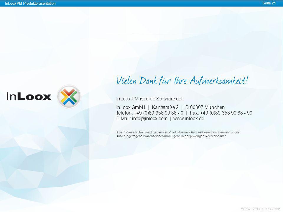 InLoox PM Produktpräsentation Seite 21 InLoox PM Produktpräsentation © 2001-2014 InLoox GmbH Vielen Dank für Ihre Aufmerksamkeit! InLoox PM ist eine S