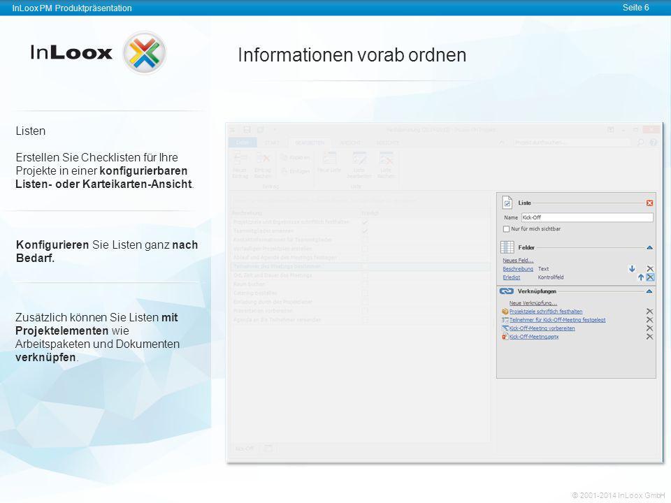 InLoox PM Produktpräsentation Seite 7 InLoox PM Produktpräsentation © 2001-2011 InLoox GmbH InLoox PM Produktpräsentation Seite 7 © 2001-2014 InLoox GmbH Ideen sammeln, strukturieren und aufbereiten Mindmaps Sammeln und organisieren Sie Ideen und Informationen zu Ihren Projekten direkt in InLoox PM.