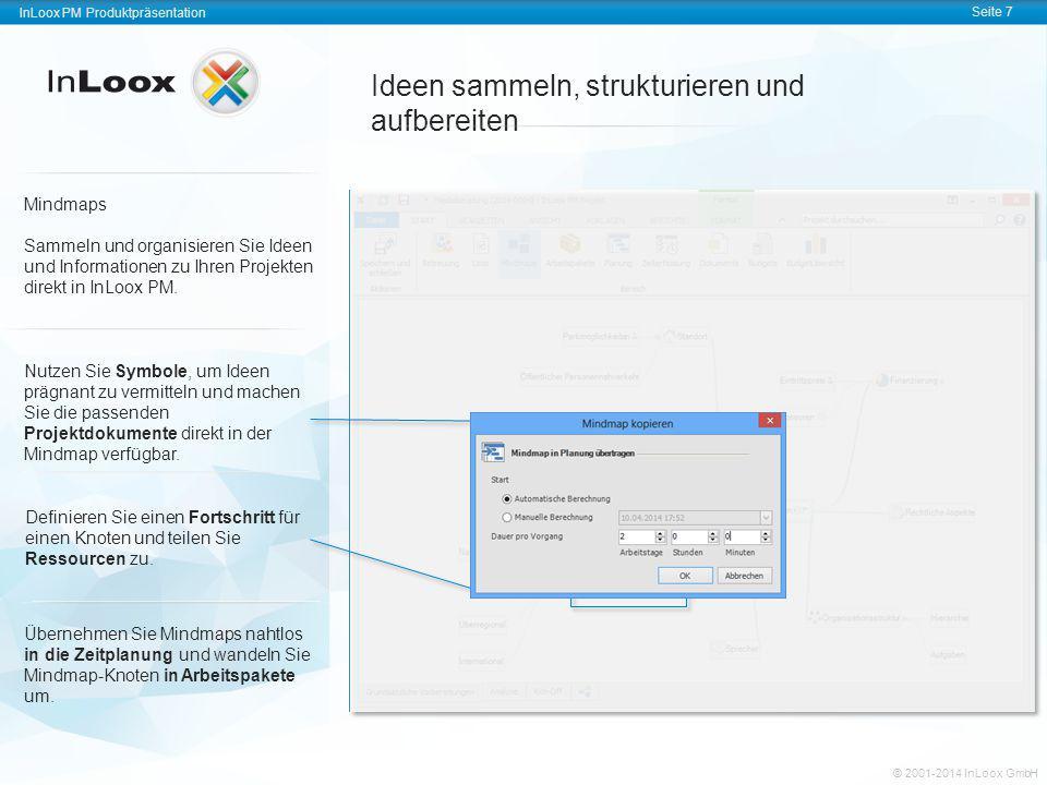 InLoox PM Produktpräsentation Seite 7 InLoox PM Produktpräsentation © 2001-2011 InLoox GmbH InLoox PM Produktpräsentation Seite 7 © 2001-2014 InLoox G