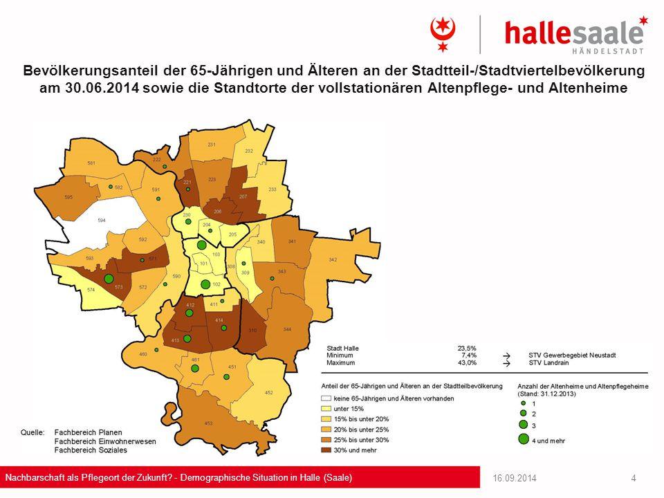 16.09.2014 Nachbarschaft als Pflegeort der Zukunft? - Demographische Situation in Halle (Saale) 4 Bevölkerungsanteil der 65-Jährigen und Älteren an de
