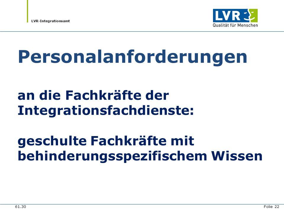 LVR-Integrationsamt Personalanforderungen an die Fachkräfte der Integrationsfachdienste: geschulte Fachkräfte mit behinderungsspezifischem Wissen 61.3