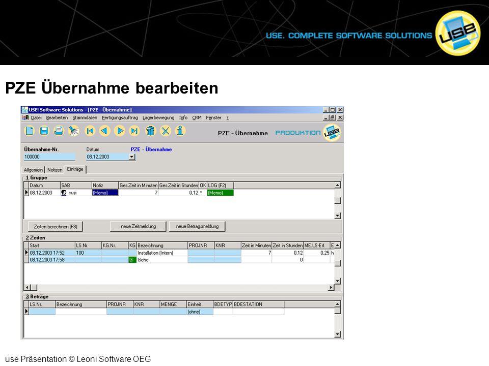 PZE Übernahme bearbeiten use Präsentation © Leoni Software OEG