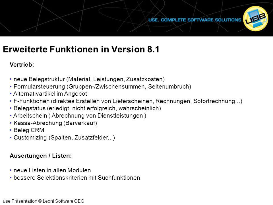 Erweiterte Funktionen in Version 8.1 use Präsentation © Leoni Software OEG Vertrieb: neue Belegstruktur (Material, Leistungen, Zusatzkosten) Formulars
