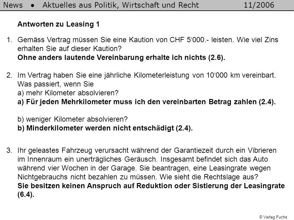 © Verlag Fuchs 1.Gemäss Vertrag müssen Sie eine Kaution von CHF 5'000.- leisten. Wie viel Zins erhalten Sie auf dieser Kaution? Ohne anders lautende V