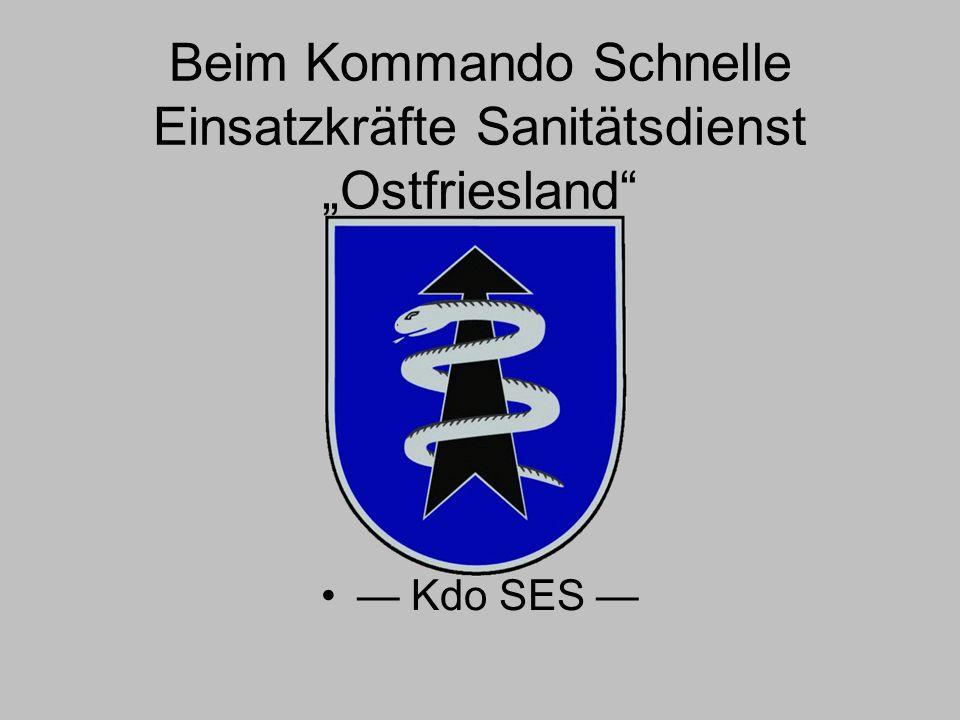 """Beim Kommando Schnelle Einsatzkräfte Sanitätsdienst """"Ostfriesland"""" — Kdo SES —"""