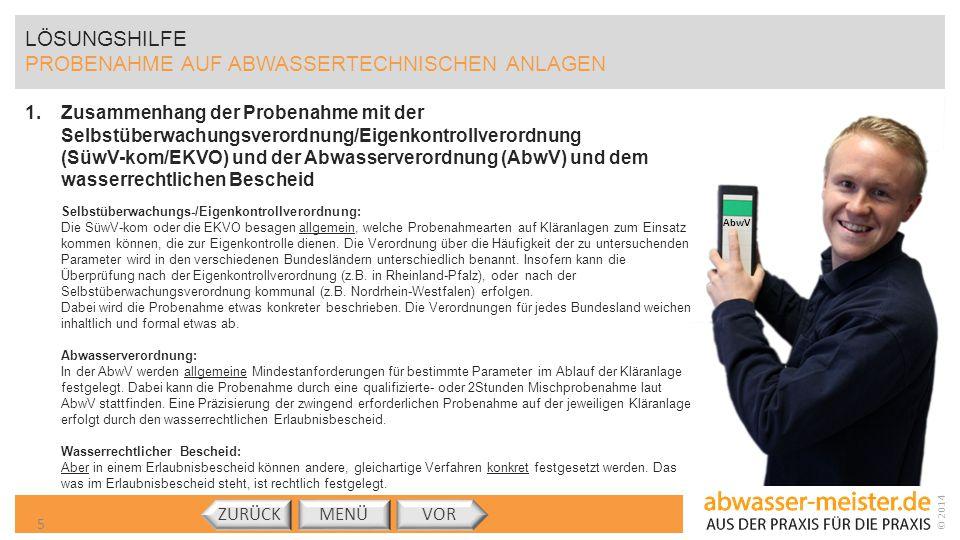 © 2014 LÖSUNGSHILFE PROBENAHME AUF ABWASSERTECHNISCHEN ANLAGEN 1.Zusammenhang der Probenahme mit der Selbstüberwachungsverordnung/Eigenkontrollverordn