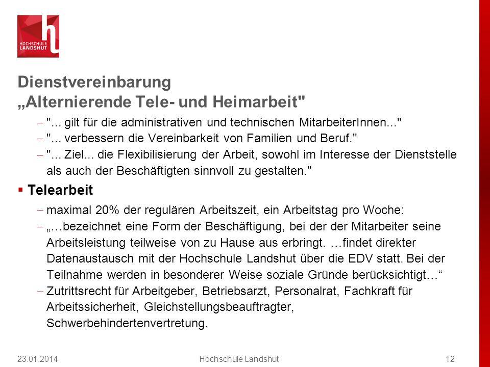 """Dienstvereinbarung """"Alternierende Tele- und Heimarbeit 23.01.201412Hochschule Landshut  ..."""