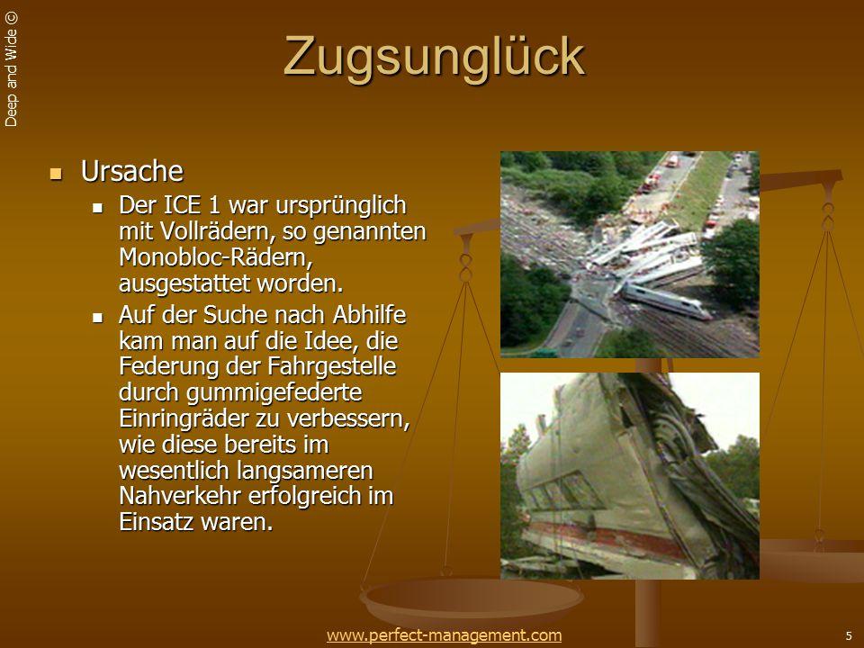 Deep and Wide © 5Zugsunglück Ursache Ursache Der ICE 1 war ursprünglich mit Vollrädern, so genannten Monobloc-Rädern, ausgestattet worden.