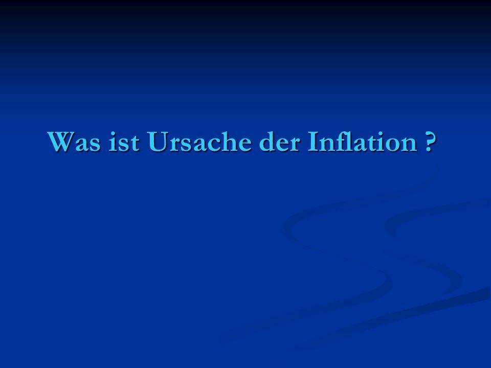 Was ist Ursache der Inflation ?