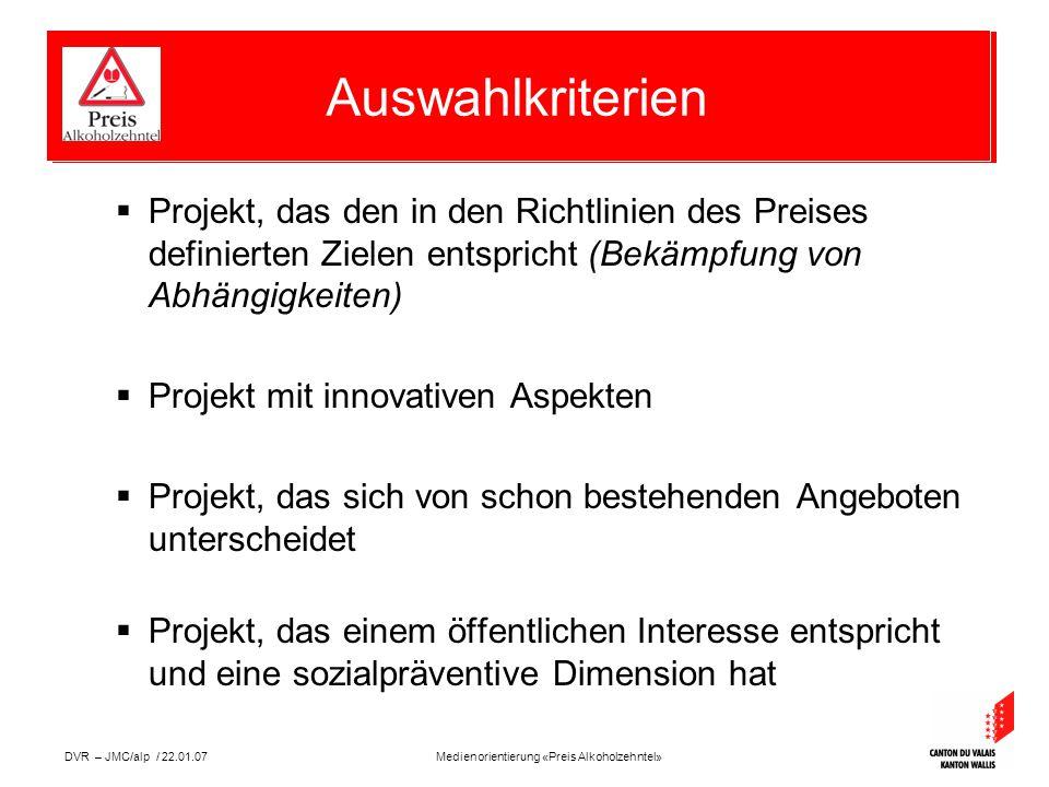 Medienorientierung «Preis Alkoholzehntel»DVR – JMC/alp / 22.01.07  Alle zwei Jahre öffentliche Ausschreibung.