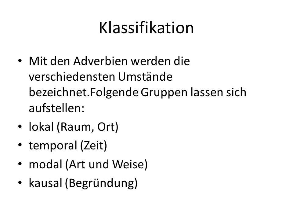 Klassifikation LokalTemporalModalKausal dortbaldgernedarum dagesterneilendswarum.