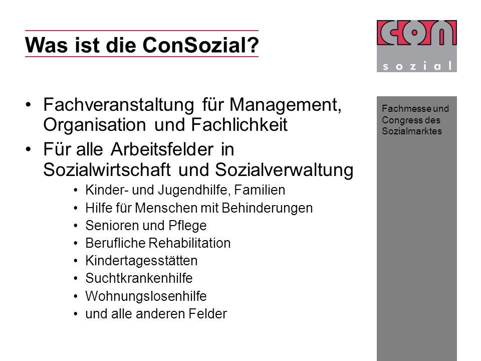 Fachmesse und Congress des Sozialmarktes Was ist die ConSozial.