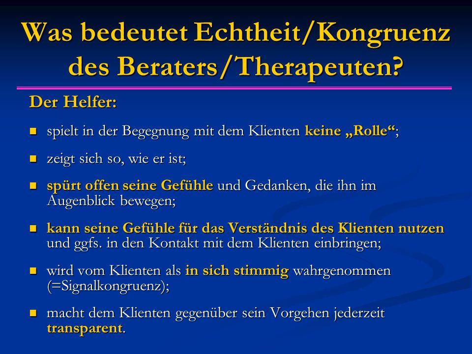 Was bedeutet Echtheit/Kongruenz des Beraters/Therapeuten.