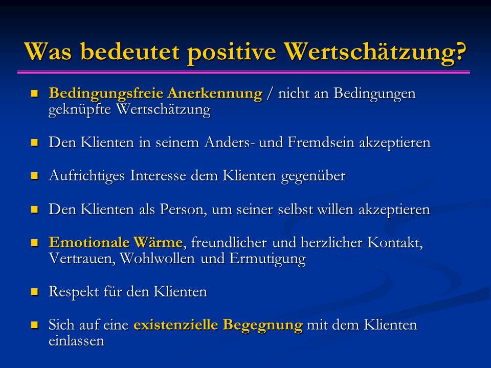 Was bedeutet positive Wertsch ä tzung.