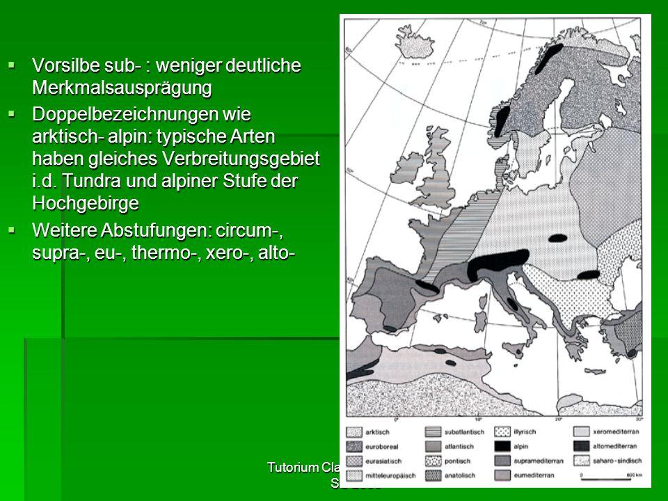 Tutorium Claudia Weitnauer im SS 2009 16  Vorsilbe sub- : weniger deutliche Merkmalsausprägung  Doppelbezeichnungen wie arktisch- alpin: typische Ar