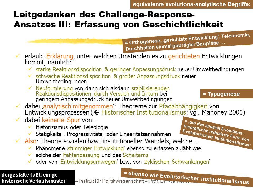 TU Dresden – Institut für Politikwissenschaft – Prof. Dr. Werner J. Patzelt Leitgedanken des Challenge-Response- Ansatzes III: Erfassung von Geschicht