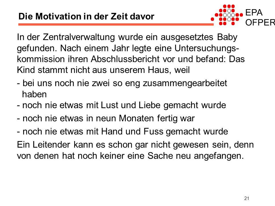 EPA OFPER 21 Die Motivation in der Zeit davor In der Zentralverwaltung wurde ein ausgesetztes Baby gefunden.