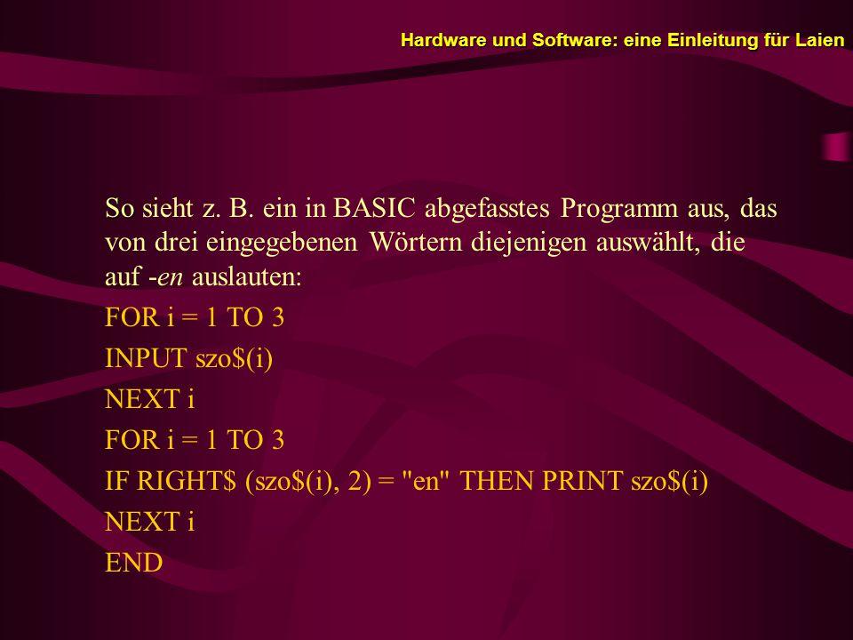 Hardware und Software: eine Einleitung für Laien So So sieht z.