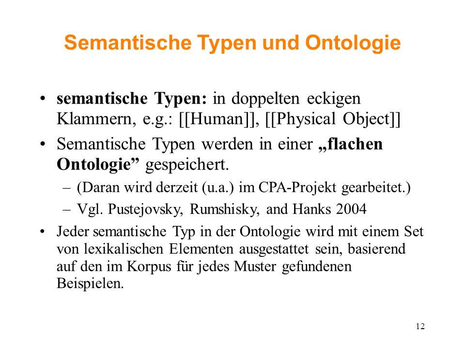 Semantische Typen und Ontologie semantische Typen: in doppelten eckigen Klammern, e.g.: [[Human]], [[Physical Object]] Semantische Typen werden in ein