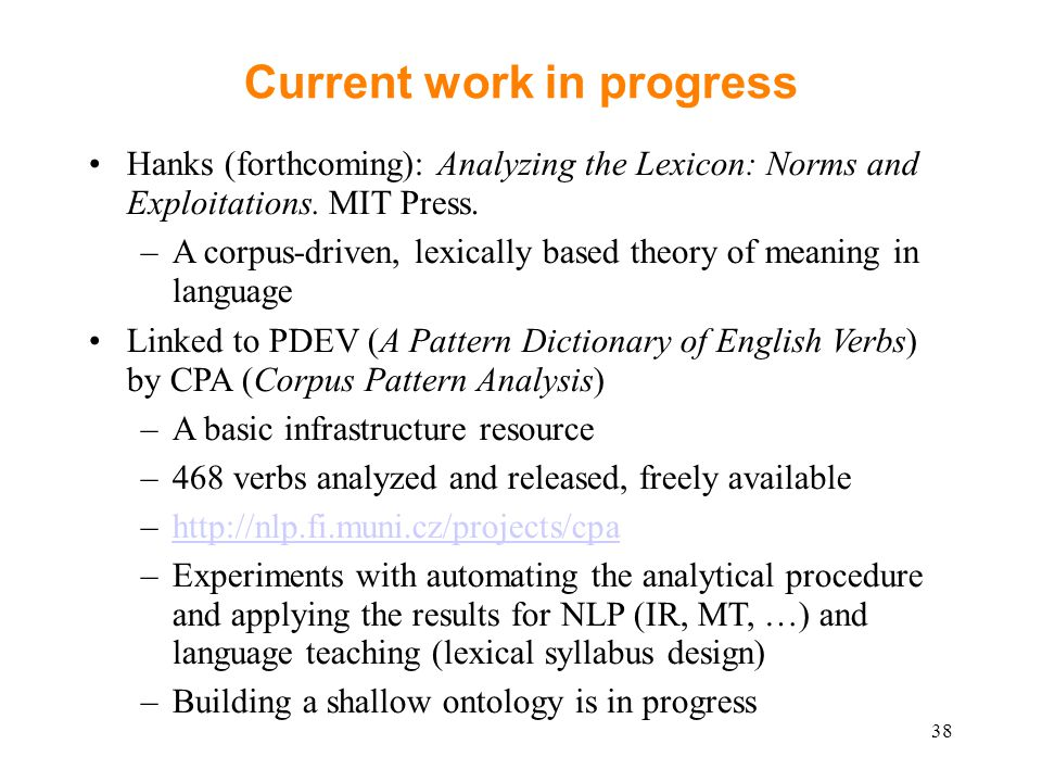 Current work in progress Hanks (forthcoming): Analyzing the Lexicon: Norms and Exploitations.