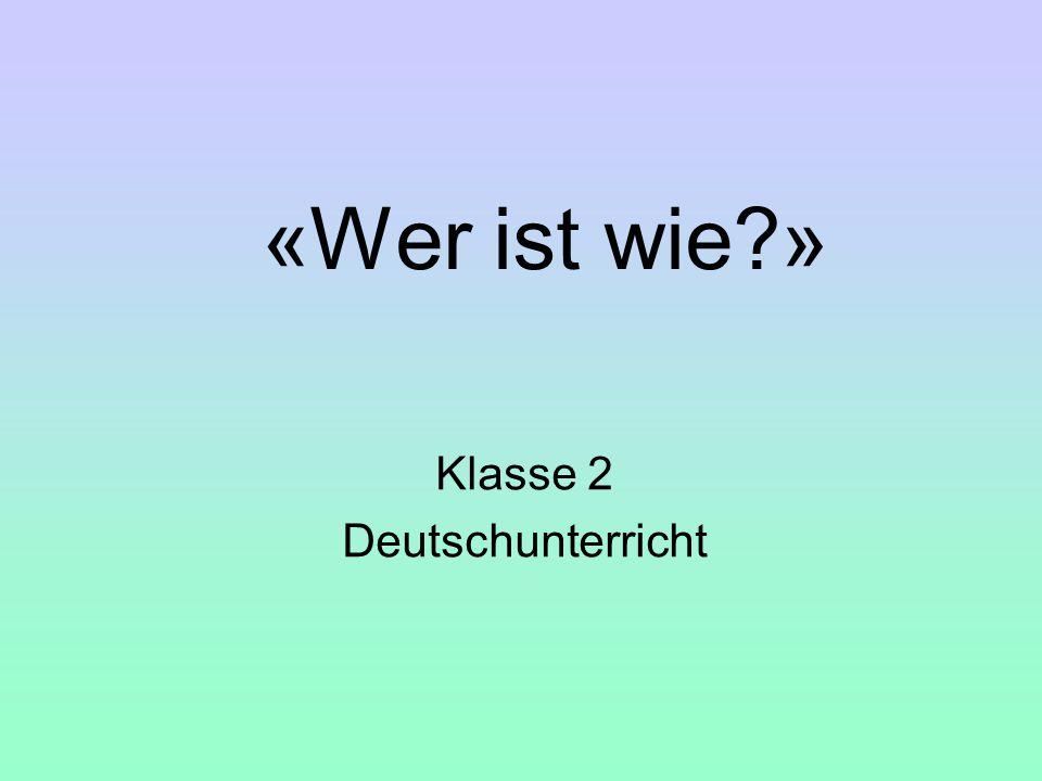 «Wer ist wie » Klasse 2 Deutschunterricht