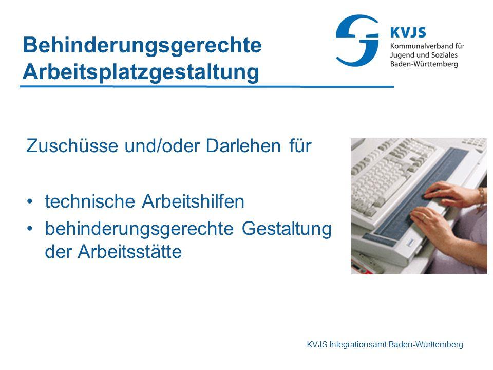 KVJS Integrationsamt Baden-Württemberg Behinderungsgerechte Arbeitsplatzgestaltung Zuschüsse und/oder Darlehen für technische Arbeitshilfen behinderun