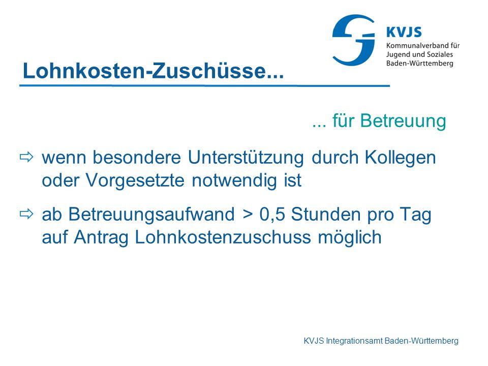 KVJS Integrationsamt Baden-Württemberg... für Betreuung  wenn besondere Unterstützung durch Kollegen oder Vorgesetzte notwendig ist  ab Betreuungsau