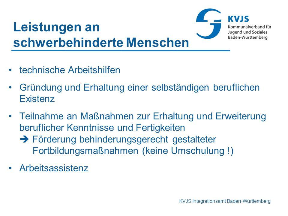 KVJS Integrationsamt Baden-Württemberg Leistungen an schwerbehinderte Menschen technische Arbeitshilfen Gründung und Erhaltung einer selbständigen ber