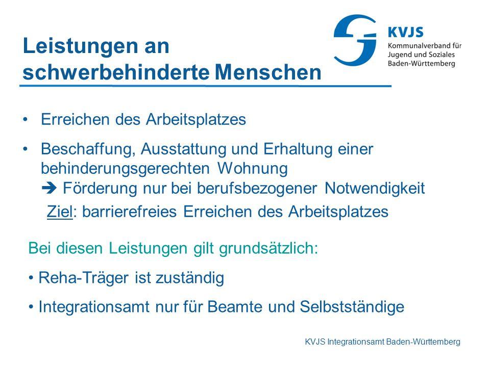 KVJS Integrationsamt Baden-Württemberg Leistungen an schwerbehinderte Menschen Erreichen des Arbeitsplatzes Beschaffung, Ausstattung und Erhaltung ein