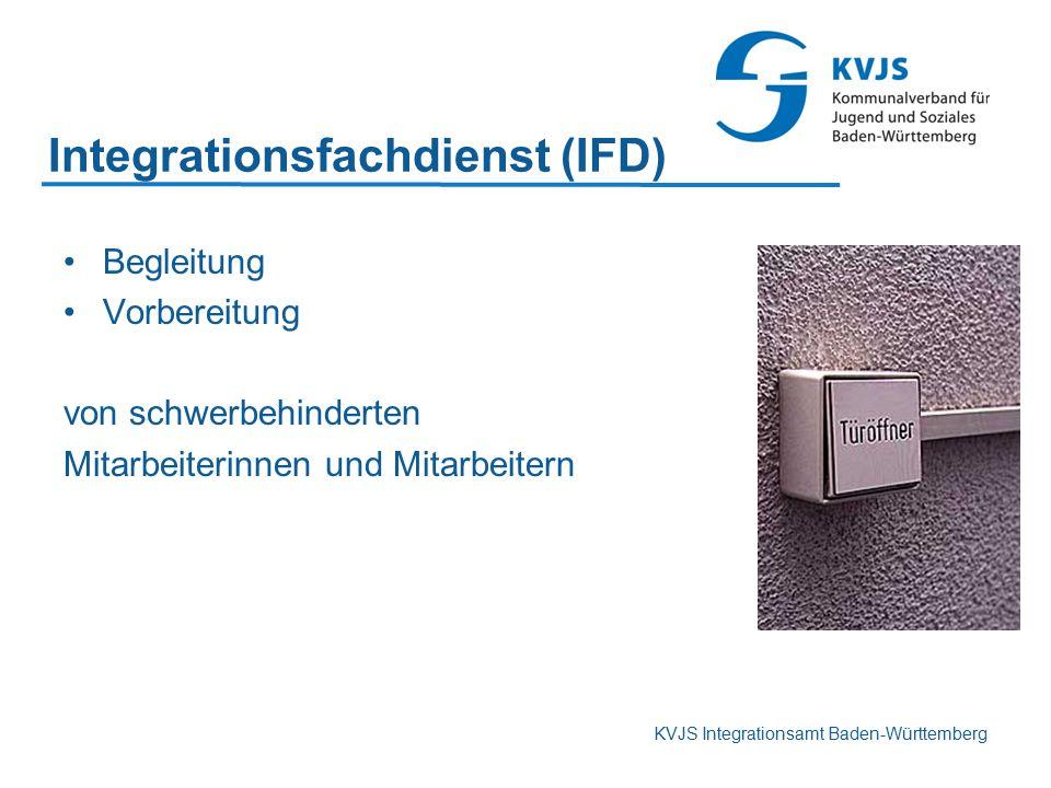 KVJS Integrationsamt Baden-Württemberg Integrationsfachdienst (IFD) Begleitung Vorbereitung von schwerbehinderten Mitarbeiterinnen und Mitarbeitern