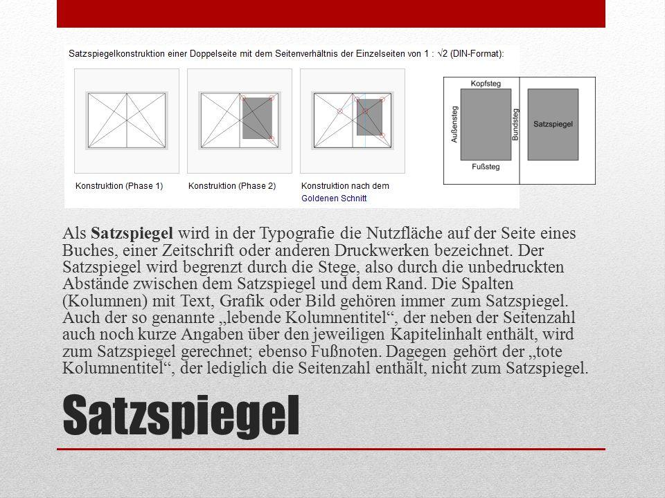 Satzspiegel Als Satzspiegel wird in der Typografie die Nutzfläche auf der Seite eines Buches, einer Zeitschrift oder anderen Druckwerken bezeichnet. D