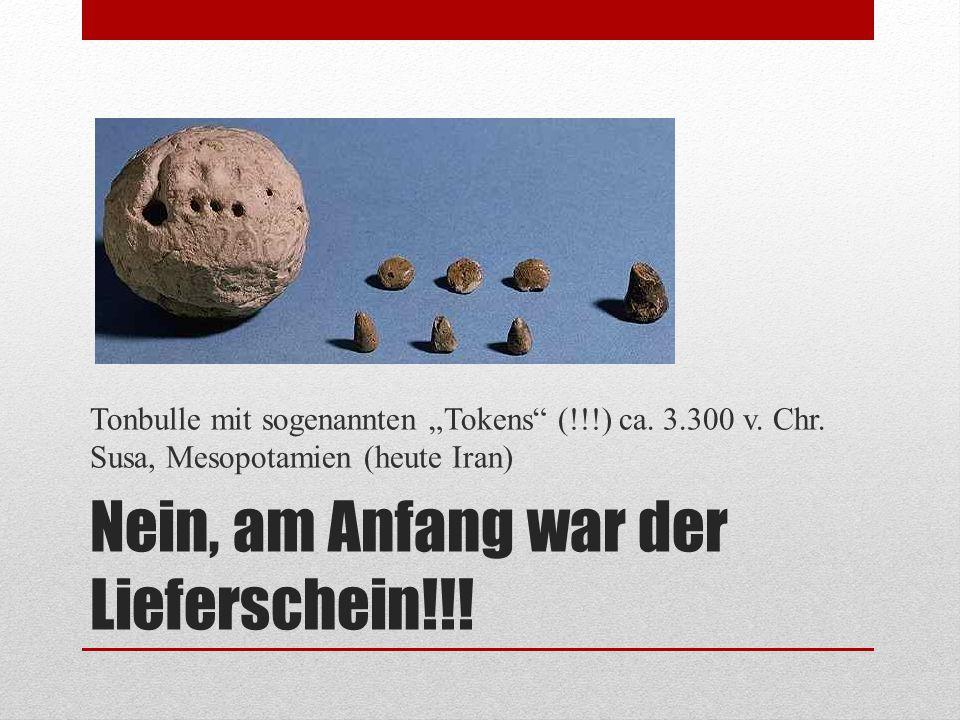 """Nein, am Anfang war der Lieferschein!!! Tonbulle mit sogenannten """"Tokens"""" (!!!) ca. 3.300 v. Chr. Susa, Mesopotamien (heute Iran)"""