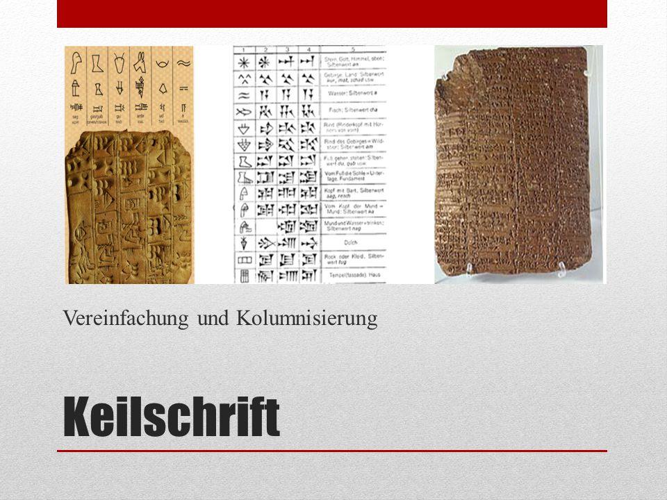 Keilschrift Vereinfachung und Kolumnisierung