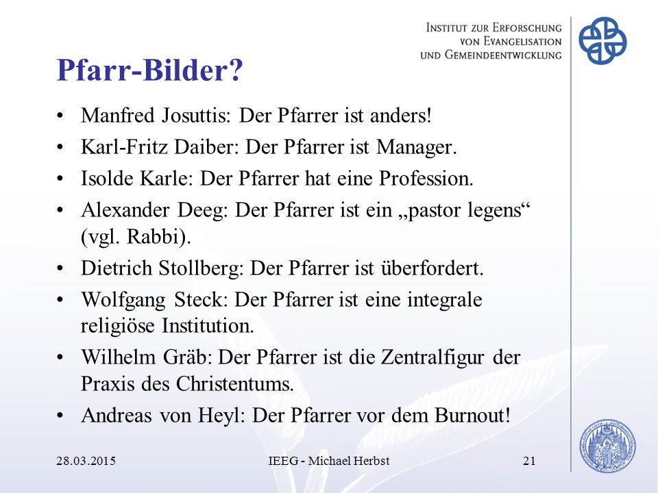 Pfarr-Bilder? Manfred Josuttis: Der Pfarrer ist anders! Karl-Fritz Daiber: Der Pfarrer ist Manager. Isolde Karle: Der Pfarrer hat eine Profession. Ale