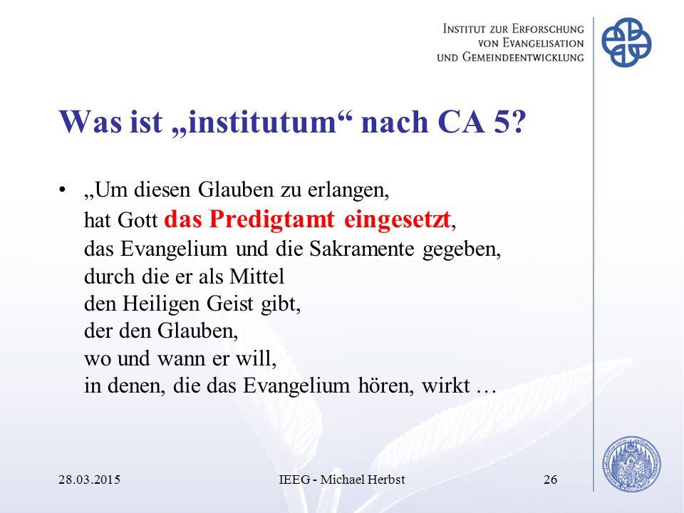 """Was ist """"institutum"""" nach CA 5? """"Um diesen Glauben zu erlangen, hat Gott das Predigtamt eingesetzt, das Evangelium und die Sakramente gegeben, durch d"""