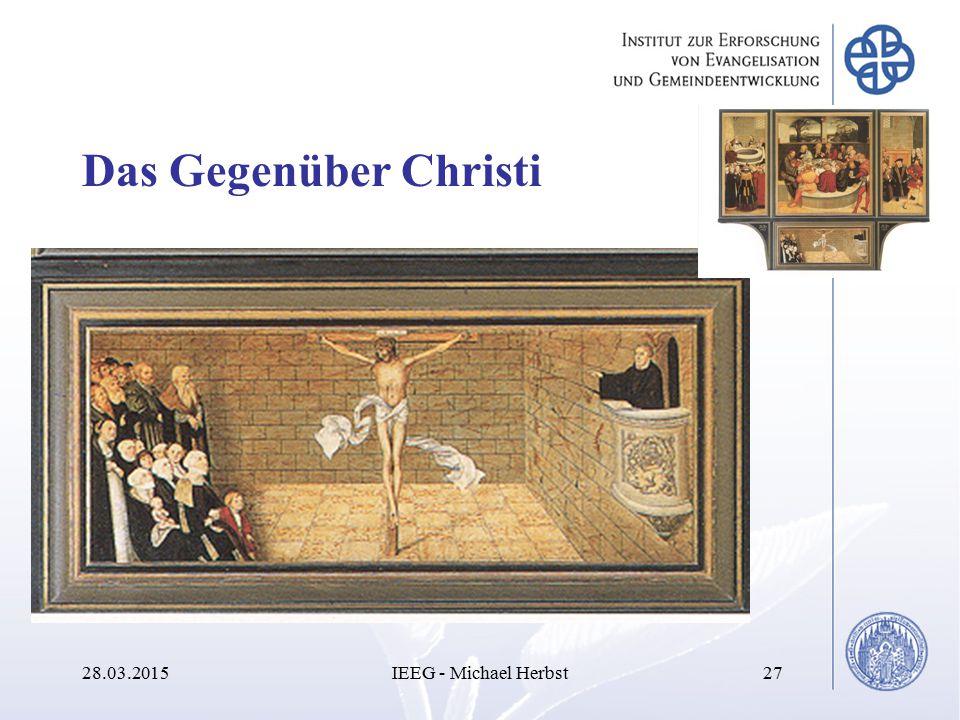 Das Gegenüber Christi 28.03.2015IEEG - Michael Herbst27