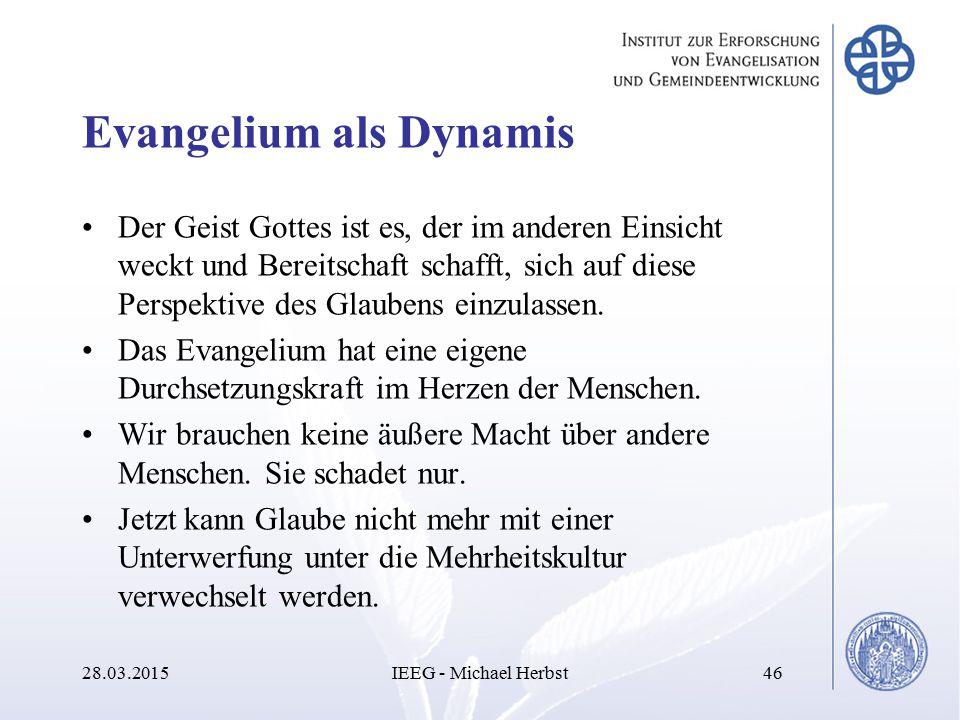 Evangelium als Dynamis Der Geist Gottes ist es, der im anderen Einsicht weckt und Bereitschaft schafft, sich auf diese Perspektive des Glaubens einzul