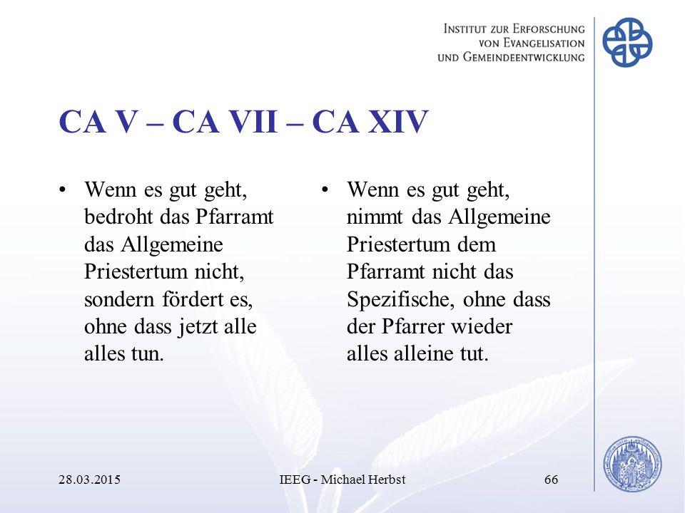 CA V – CA VII – CA XIV Wenn es gut geht, bedroht das Pfarramt das Allgemeine Priestertum nicht, sondern fördert es, ohne dass jetzt alle alles tun. We
