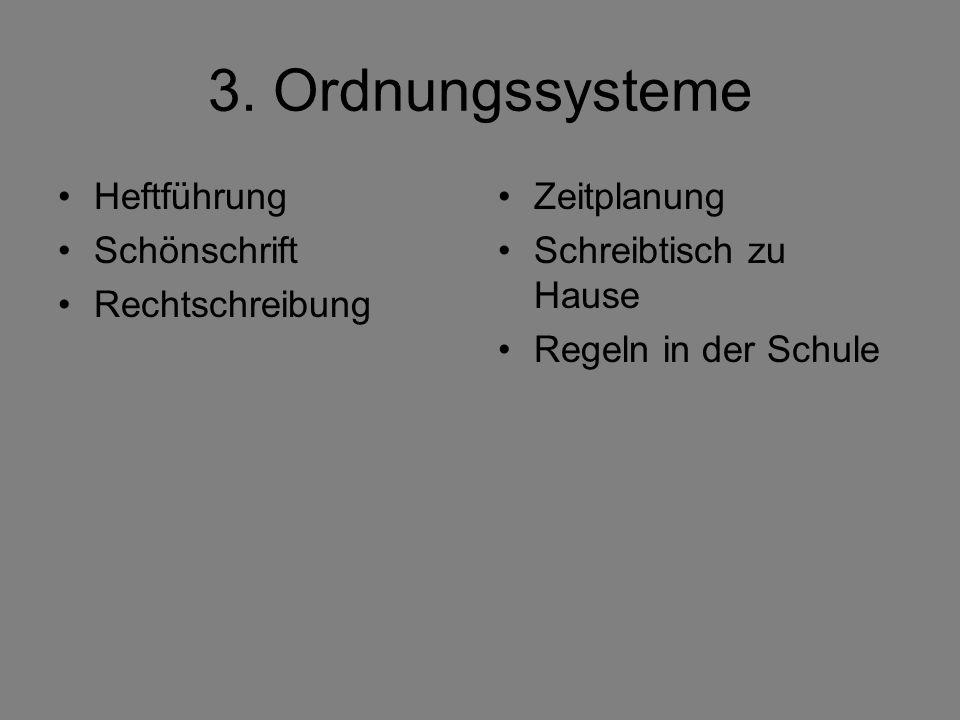 3. Ordnungssysteme Heftführung Schönschrift Rechtschreibung Zeitplanung Schreibtisch zu Hause Regeln in der Schule