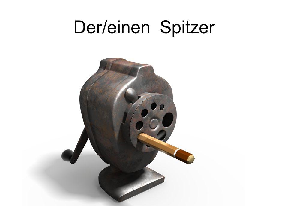 Der/einenSpitzer