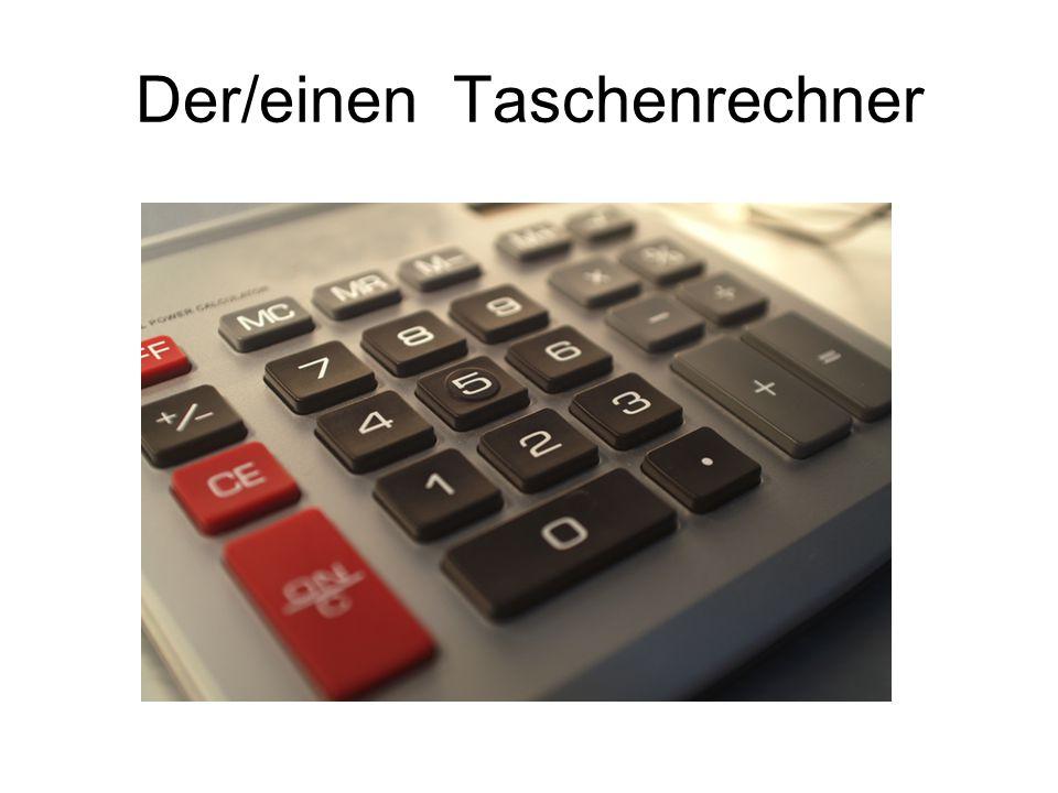 Der/einen Taschenrechner