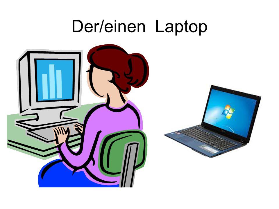 Der/einen Laptop