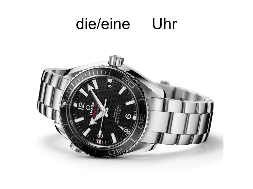 die/eine Uhr