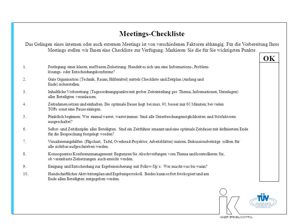KAISER BRB-BAUCONTROL Meetings-Checkliste Das Gelingen eines internen oder auch externen Meetings ist von verschiedenen Faktoren abhängig.