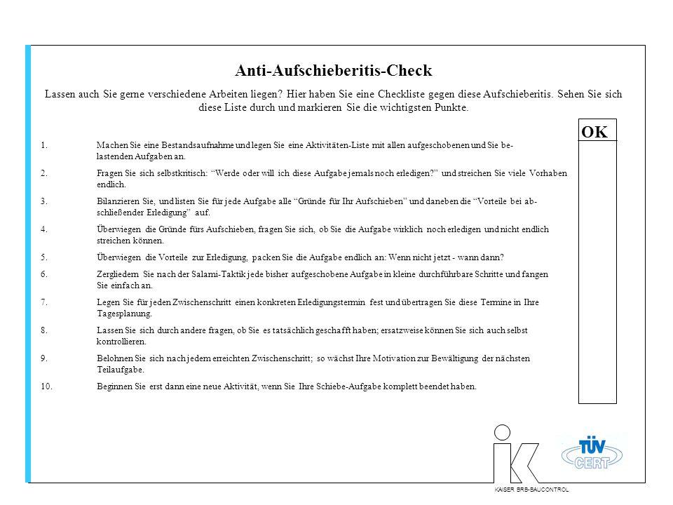 KAISER BRB-BAUCONTROL Anti-Aufschieberitis-Check Lassen auch Sie gerne verschiedene Arbeiten liegen.