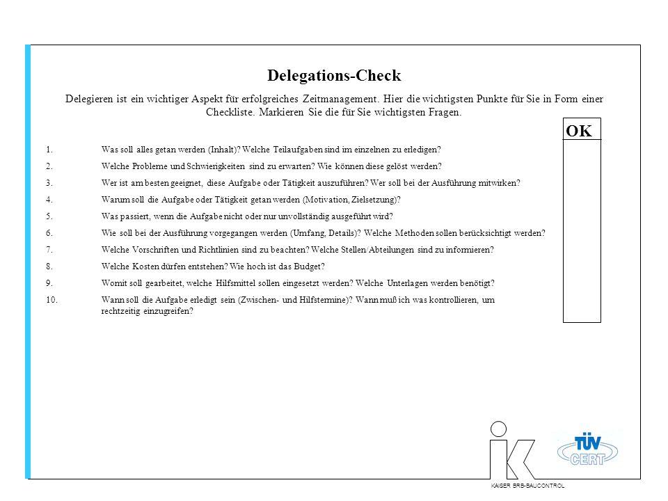 KAISER BRB-BAUCONTROL Delegations-Check Delegieren ist ein wichtiger Aspekt für erfolgreiches Zeitmanagement.