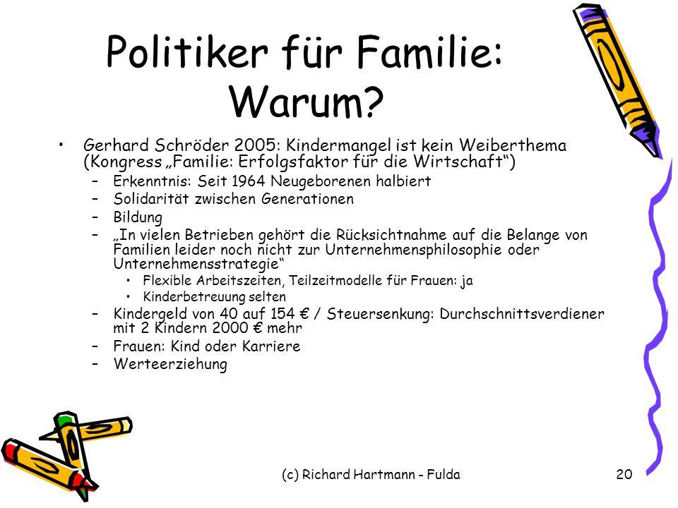 """(c) Richard Hartmann - Fulda20 Politiker für Familie: Warum? Gerhard Schröder 2005: Kindermangel ist kein Weiberthema (Kongress """"Familie: Erfolgsfakto"""