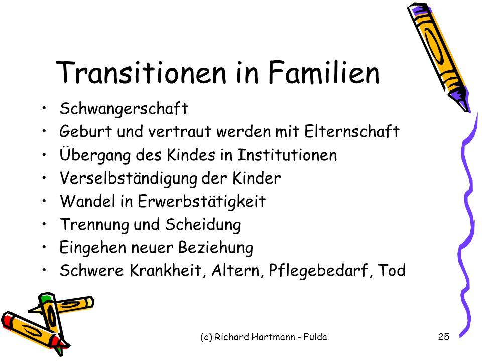 (c) Richard Hartmann - Fulda25 Transitionen in Familien Schwangerschaft Geburt und vertraut werden mit Elternschaft Übergang des Kindes in Institution