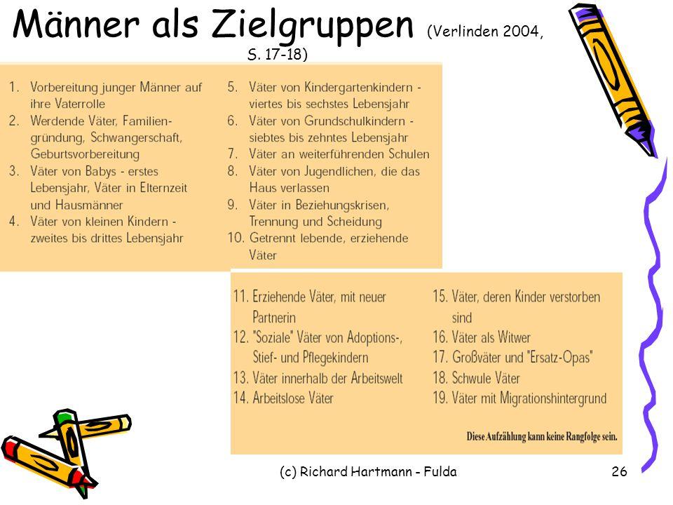 (c) Richard Hartmann - Fulda26 Männer als Zielgruppen (Verlinden 2004, S. 17-18)