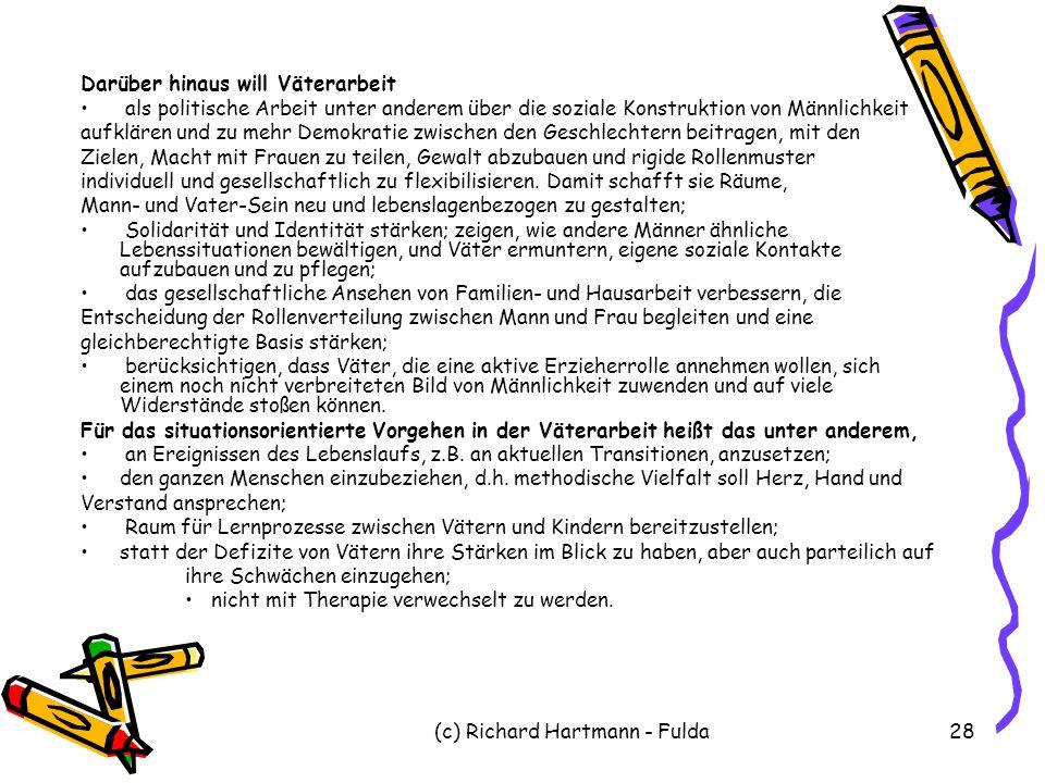 (c) Richard Hartmann - Fulda28 Darüber hinaus will Väterarbeit als politische Arbeit unter anderem über die soziale Konstruktion von Männlichkeit aufk